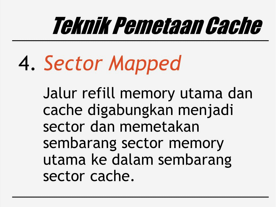 Teknik Pemetaan Cache 4. Sector Mapped