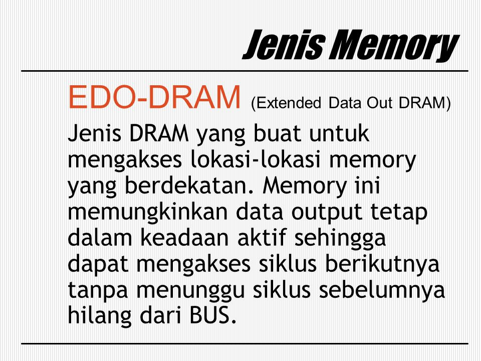 Jenis Memory EDO-DRAM (Extended Data Out DRAM)