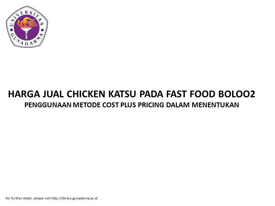 HARGA JUAL CHICKEN KATSU PADA FAST FOOD BOLOO2 PENGGUNAAN METODE COST PLUS PRICING DALAM MENENTUKAN