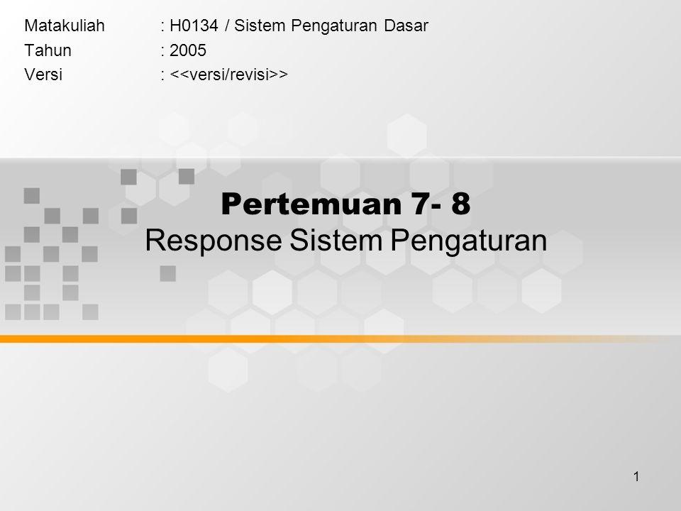 Pertemuan 7- 8 Response Sistem Pengaturan
