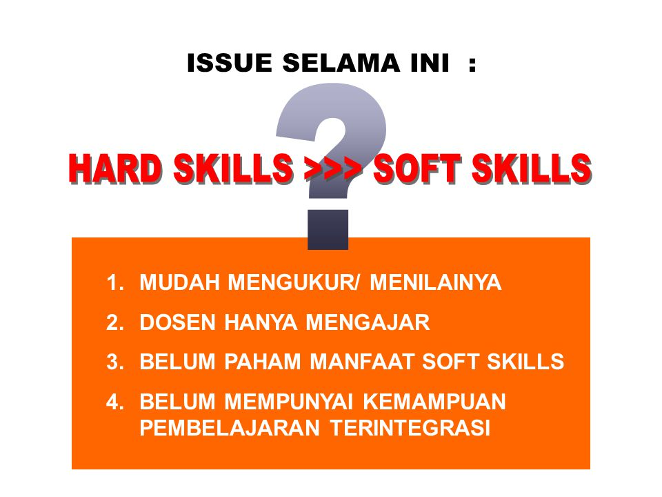 HARD SKILLS >>> SOFT SKILLS