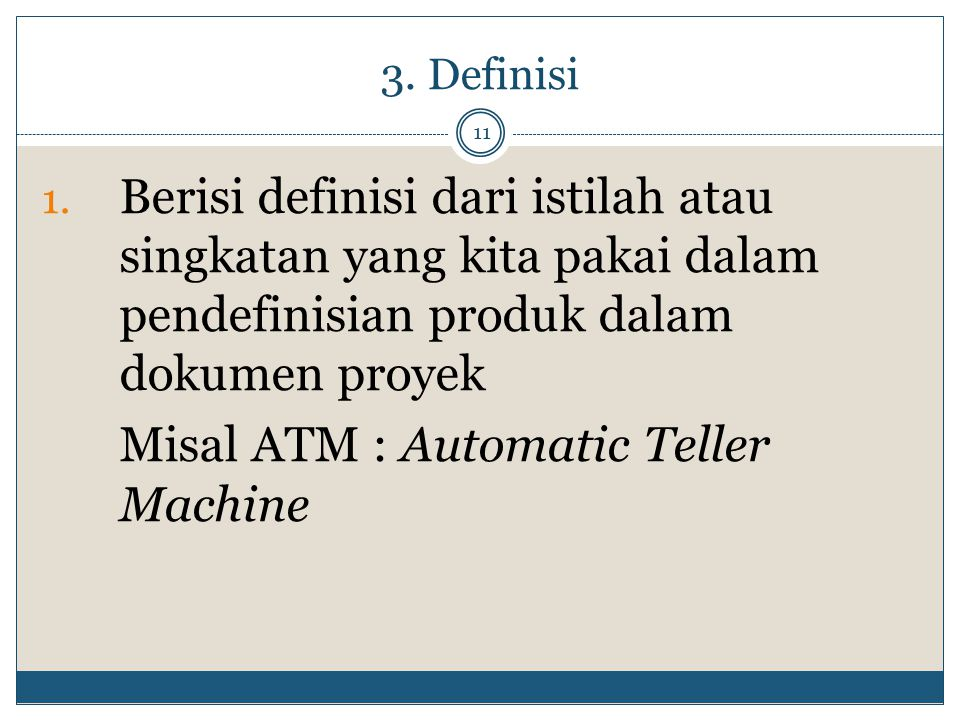 Misal ATM : Automatic Teller Machine