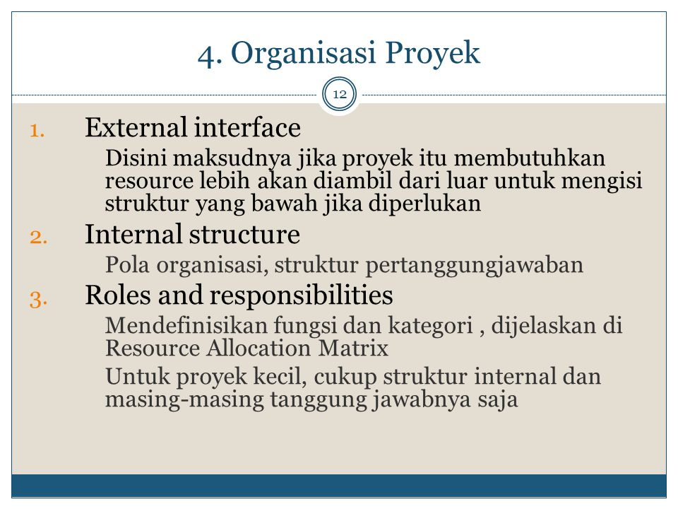 4. Organisasi Proyek External interface Internal structure