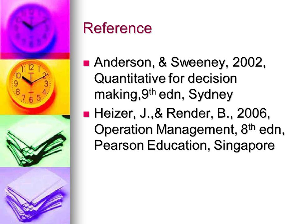 Reference Anderson, & Sweeney, 2002, Quantitative for decision making,9th edn, Sydney.
