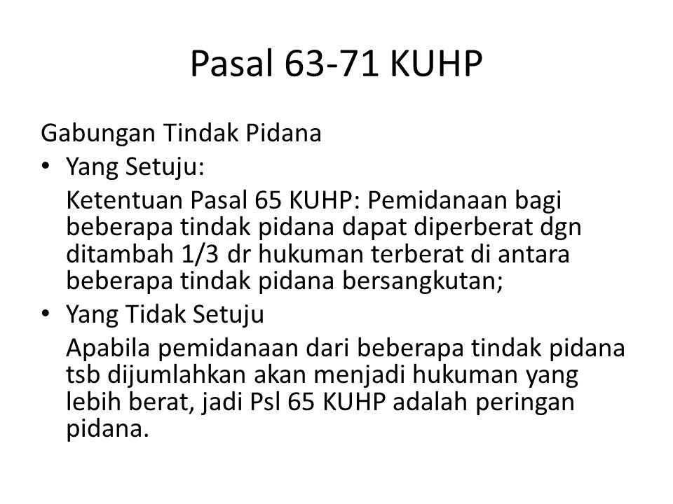 Pasal 63-71 KUHP Gabungan Tindak Pidana Yang Setuju:
