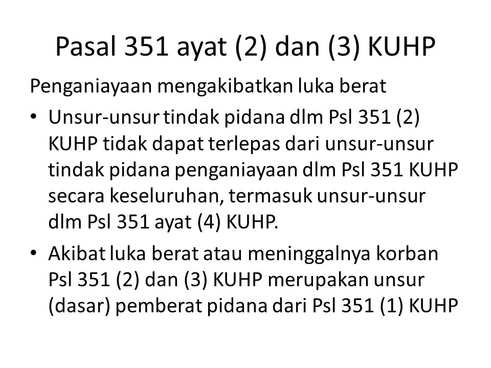 Pasal 351 ayat (2) dan (3) KUHP
