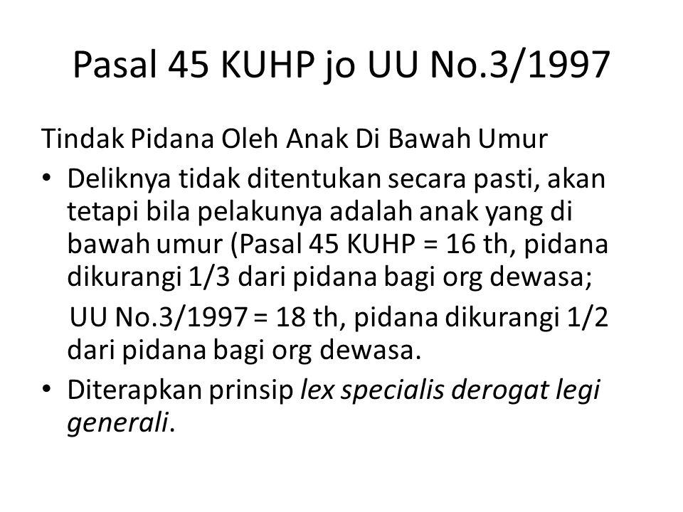 Pasal 45 KUHP jo UU No.3/1997 Tindak Pidana Oleh Anak Di Bawah Umur