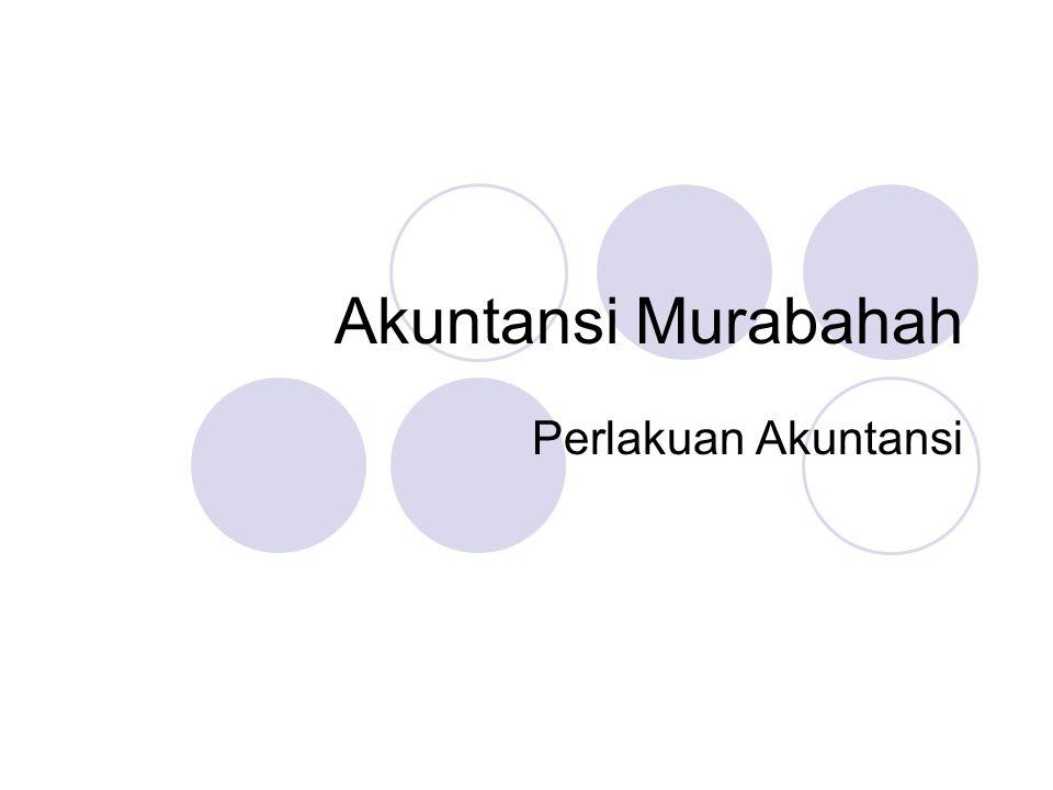Akuntansi Murabahah Perlakuan Akuntansi