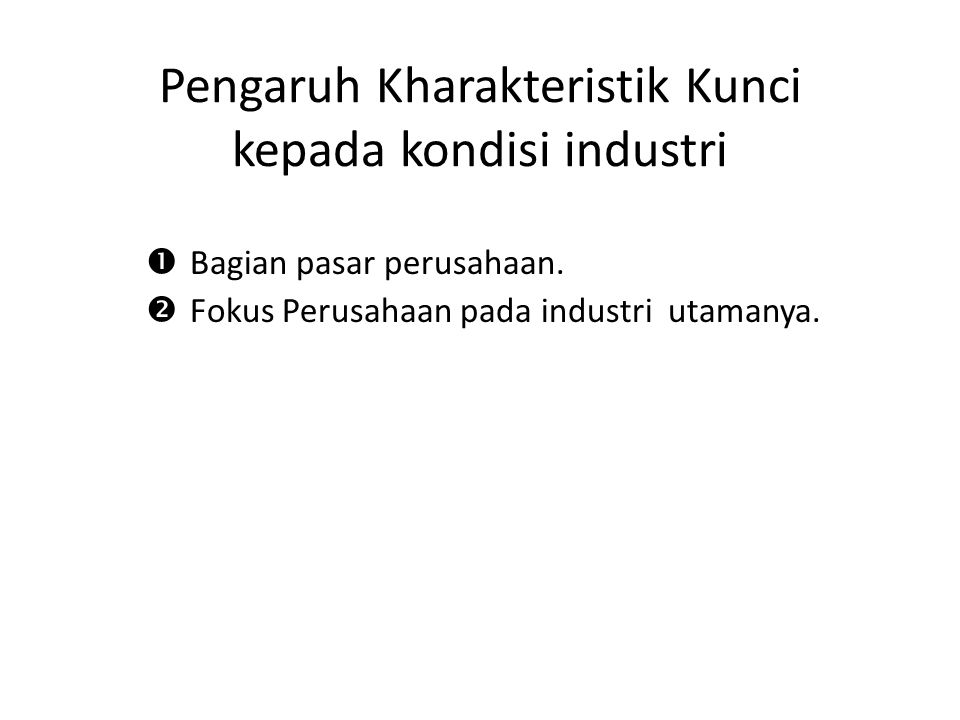 Pengaruh Kharakteristik Kunci kepada kondisi industri