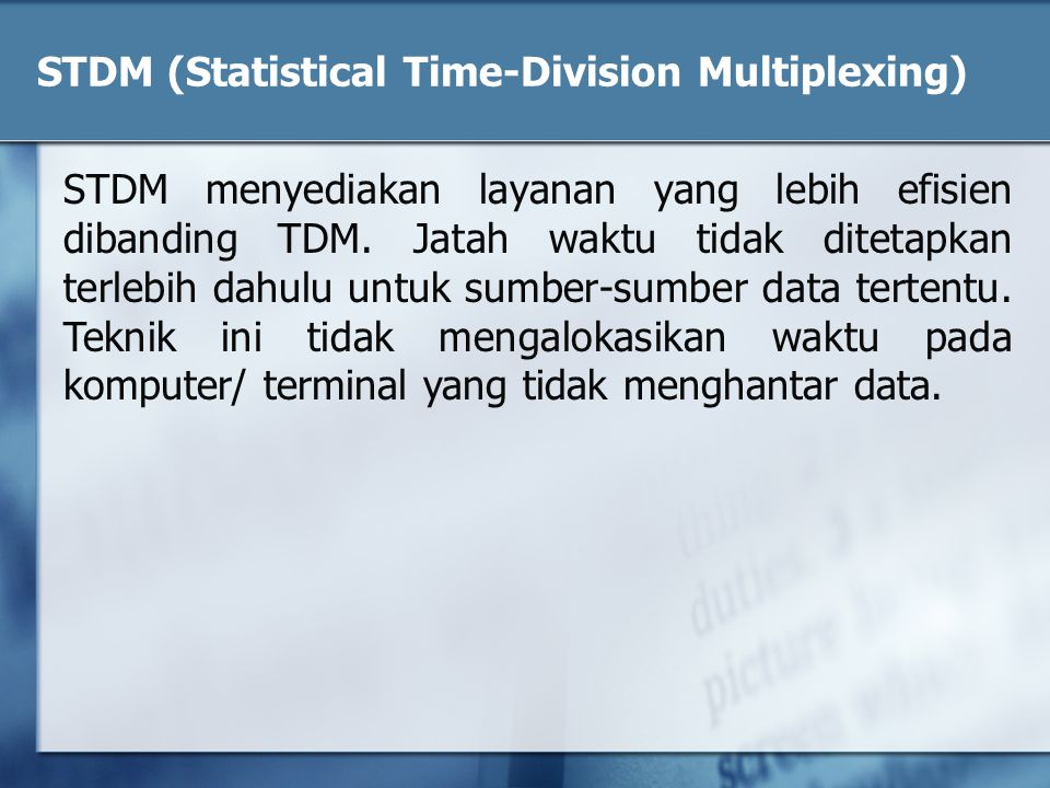 STDM (Statistical Time-Division Multiplexing)