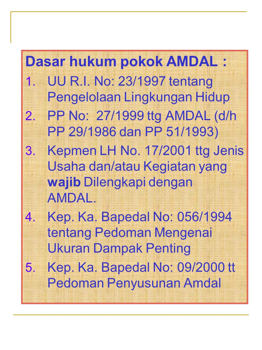 Dasar hukum pokok AMDAL :