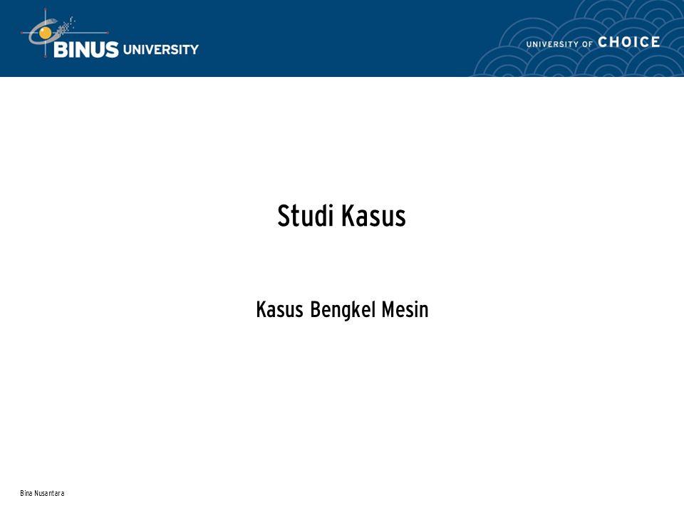 Studi Kasus Kasus Bengkel Mesin Bina Nusantara