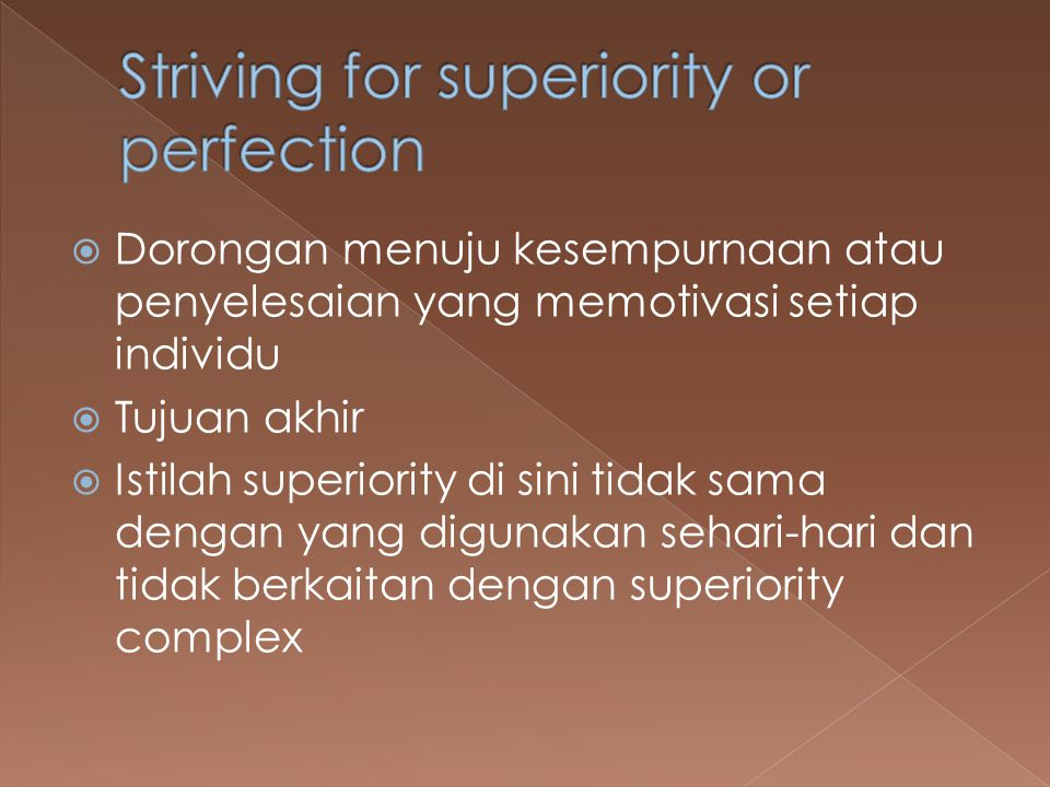 Striving for superiority or perfection