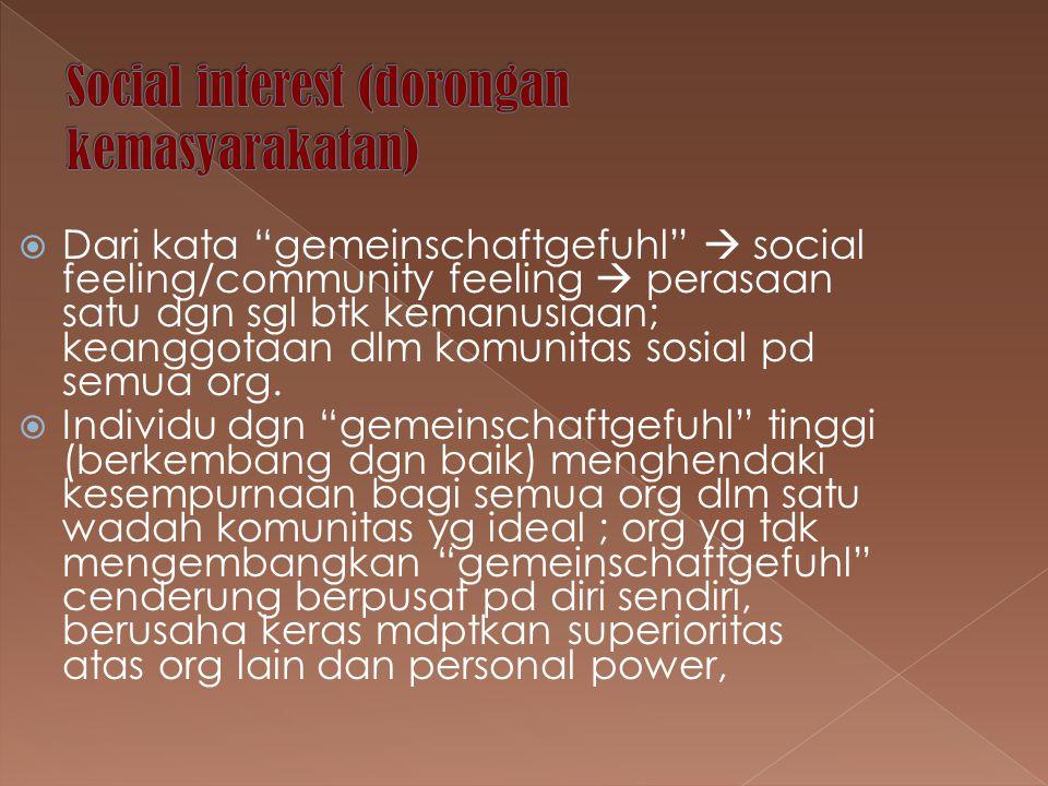 Social interest (dorongan kemasyarakatan)