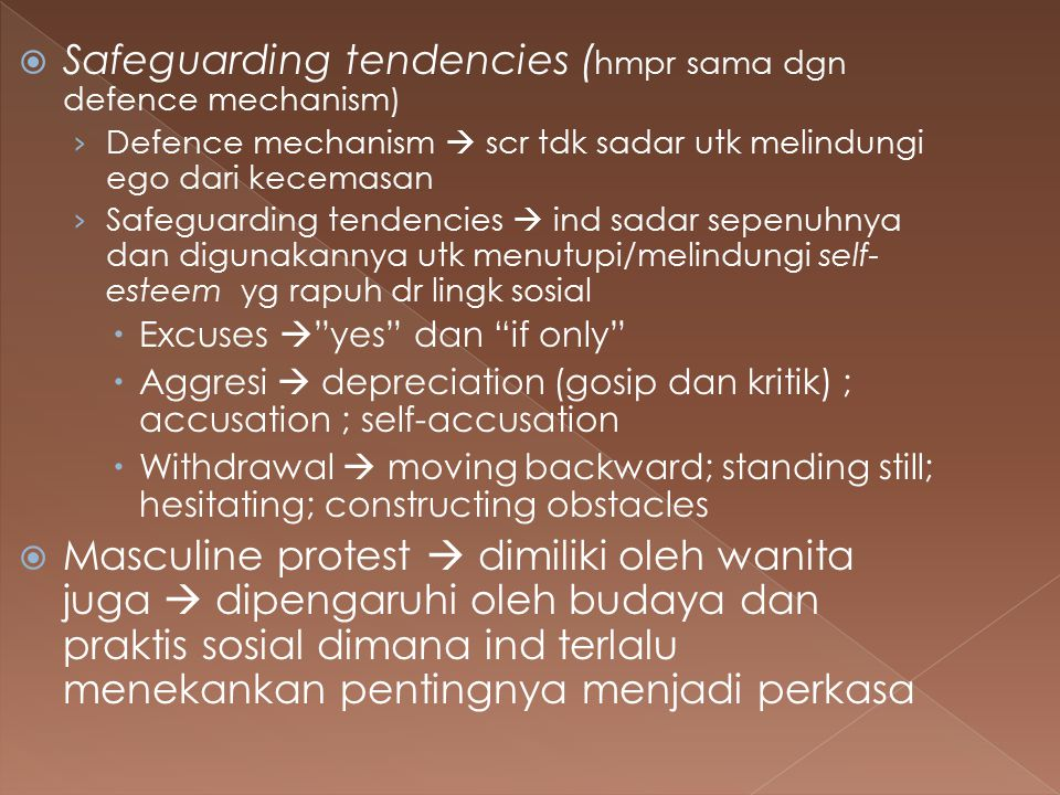 Safeguarding tendencies (hmpr sama dgn defence mechanism)