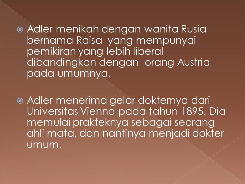 Adler menikah dengan wanita Rusia bernama Raisa yang mempunyai pemikiran yang lebih liberal dibandingkan dengan orang Austria pada umumnya.