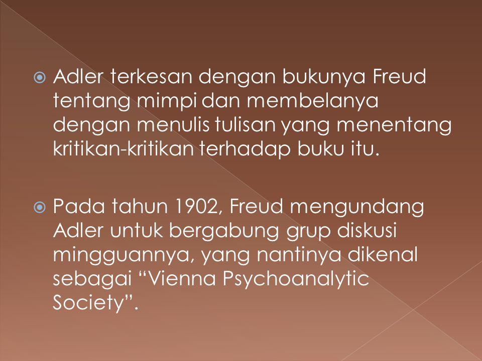 Adler terkesan dengan bukunya Freud tentang mimpi dan membelanya dengan menulis tulisan yang menentang kritikan-kritikan terhadap buku itu.