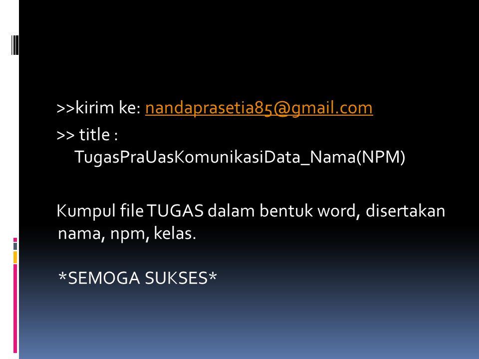 >>kirim ke: nandaprasetia85@gmail
