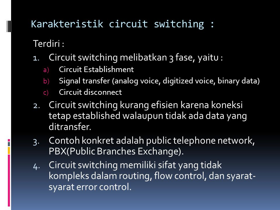 Karakteristik circuit switching :