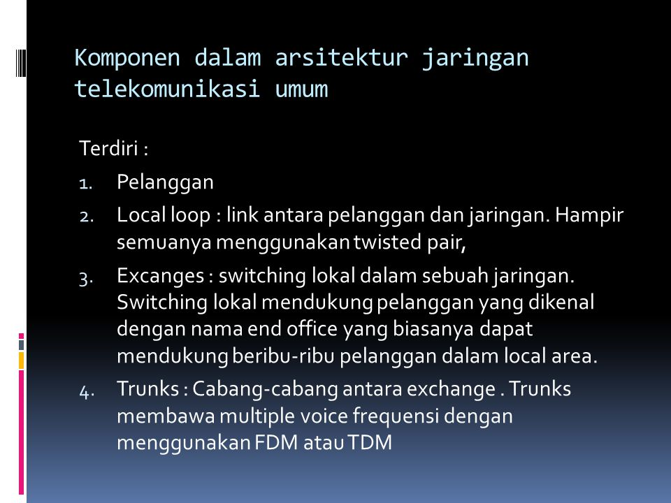 Komponen dalam arsitektur jaringan telekomunikasi umum