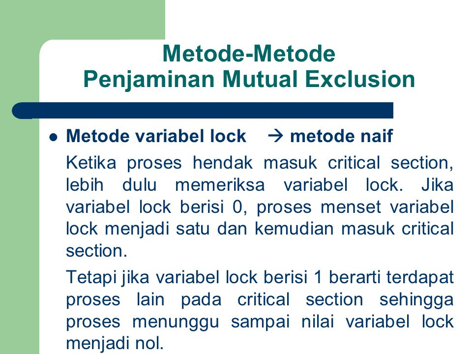 Metode-Metode Penjaminan Mutual Exclusion
