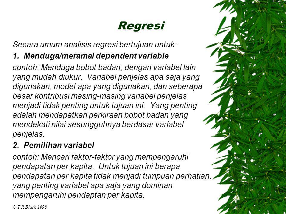 Regresi Secara umum analisis regresi bertujuan untuk: