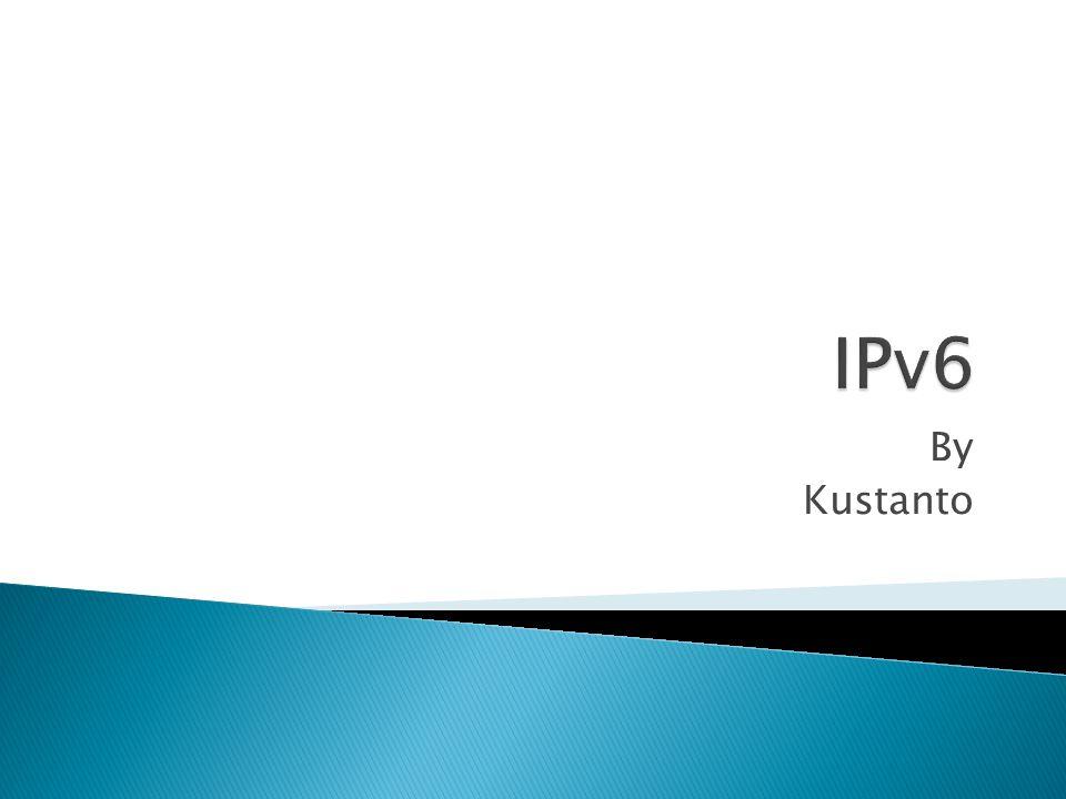 IPv6 By Kustanto