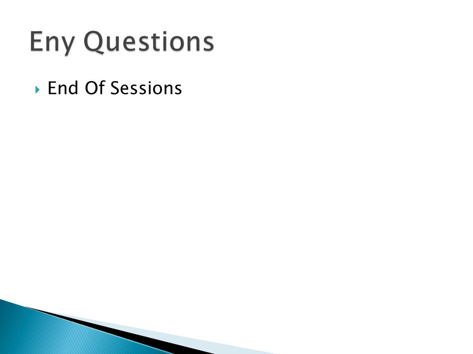 Eny Questions End Of Sessions