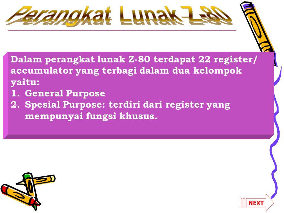 Perangkat Lunak Z-80 Dalam perangkat lunak Z-80 terdapat 22 register/