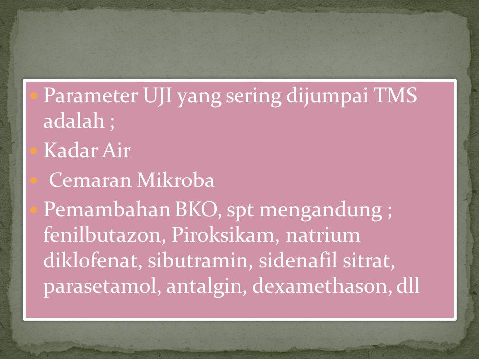 Parameter UJI yang sering dijumpai TMS adalah ;