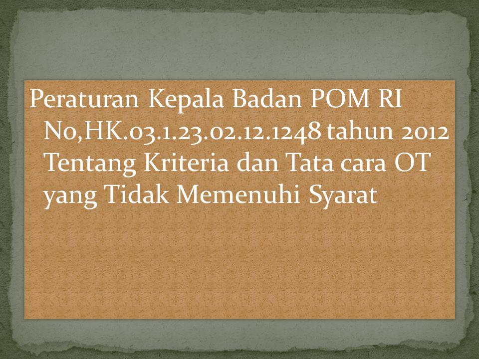 Peraturan Kepala Badan POM RI No,HK. 03. 1. 23. 02. 12