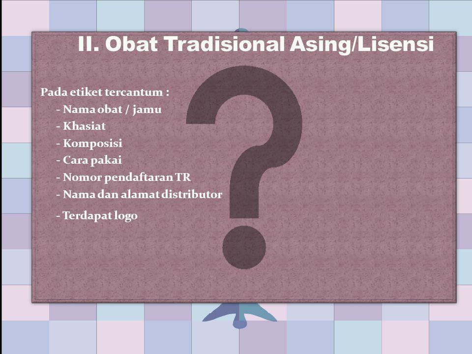 II. Obat Tradisional Asing/Lisensi