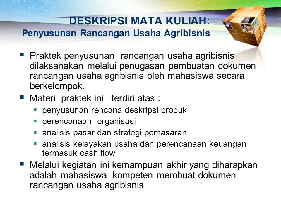 DESKRIPSI MATA KULIAH: Penyusunan Rancangan Usaha Agribisnis