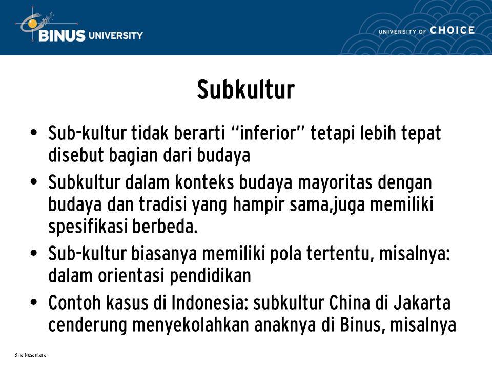 Subkultur Sub-kultur tidak berarti inferior tetapi lebih tepat disebut bagian dari budaya.