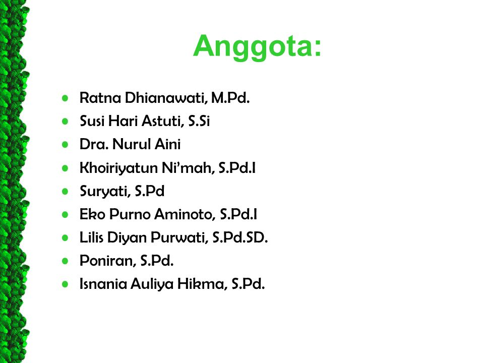 Anggota: Ratna Dhianawati, M.Pd. Susi Hari Astuti, S.Si