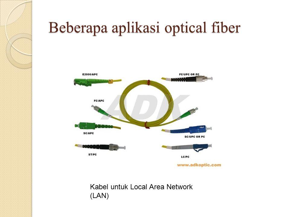 Beberapa aplikasi optical fiber