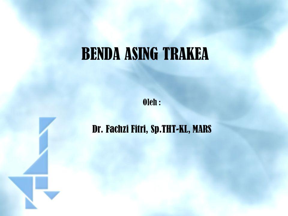 Oleh : Dr. Fachzi Fitri, Sp.THT-KL, MARS