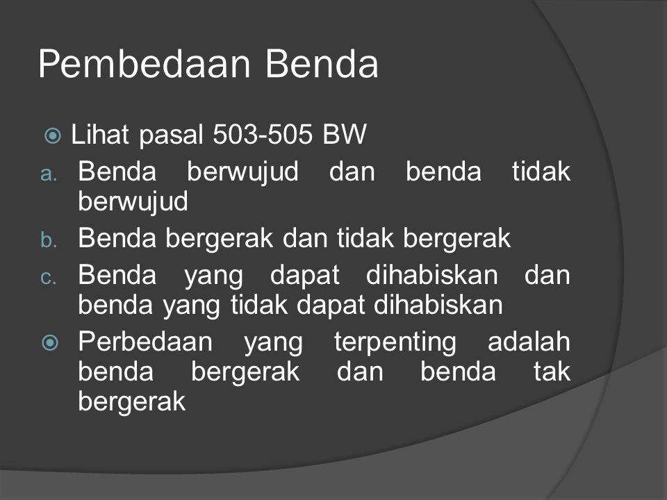 Pembedaan Benda Lihat pasal 503-505 BW