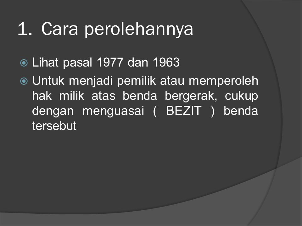 Cara perolehannya Lihat pasal 1977 dan 1963