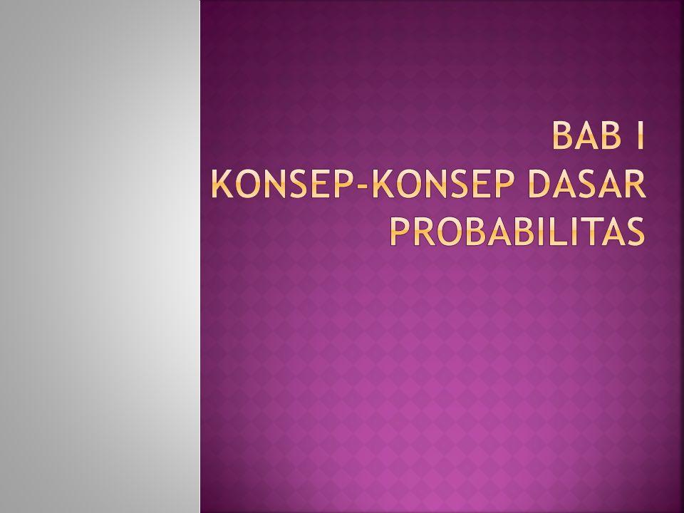 Bab I konsep-konsep dasar probabilitas