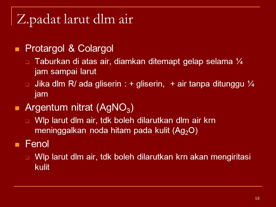 Z.padat larut dlm air Protargol & Colargol Argentum nitrat (AgNO3)