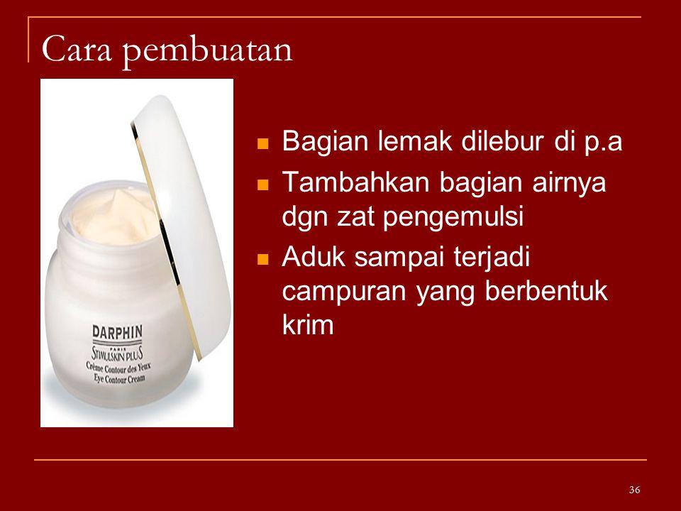 Cara pembuatan Bagian lemak dilebur di p.a