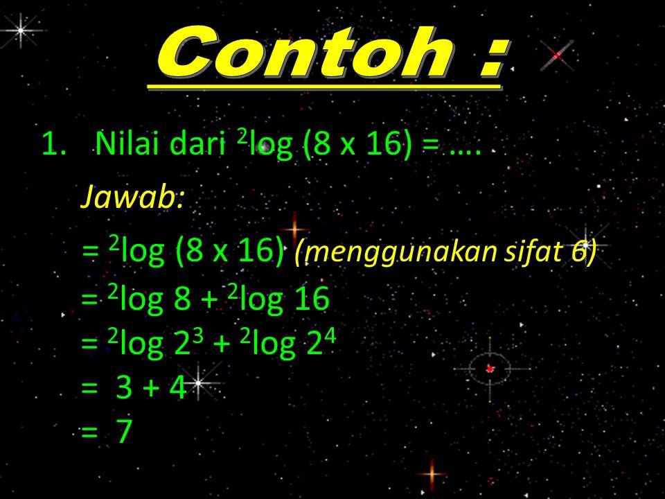 = 2log (8 x 16) (menggunakan sifat 6)