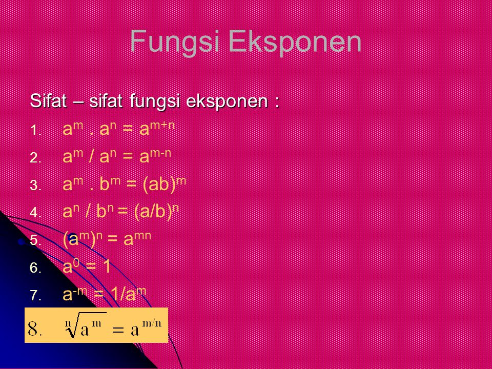 Fungsi Eksponen Sifat – sifat fungsi eksponen : am . an = am+n