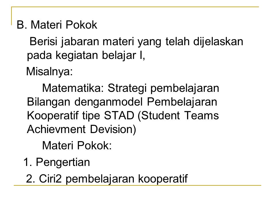 B. Materi Pokok Berisi jabaran materi yang telah dijelaskan pada kegiatan belajar I, Misalnya: