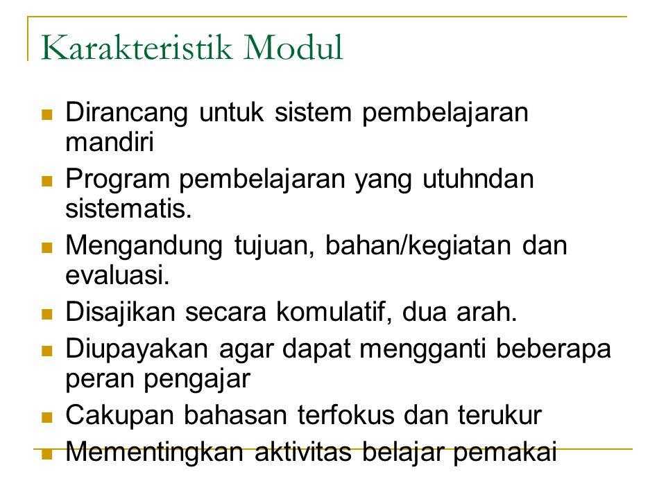 Karakteristik Modul Dirancang untuk sistem pembelajaran mandiri