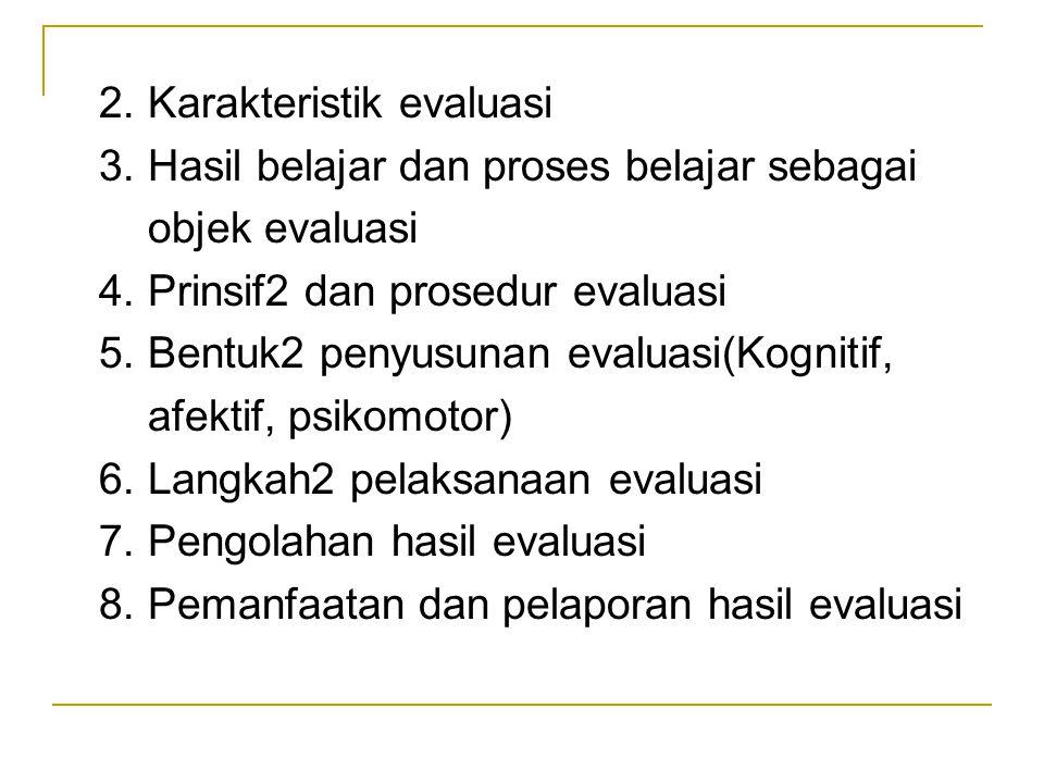 2. Karakteristik evaluasi