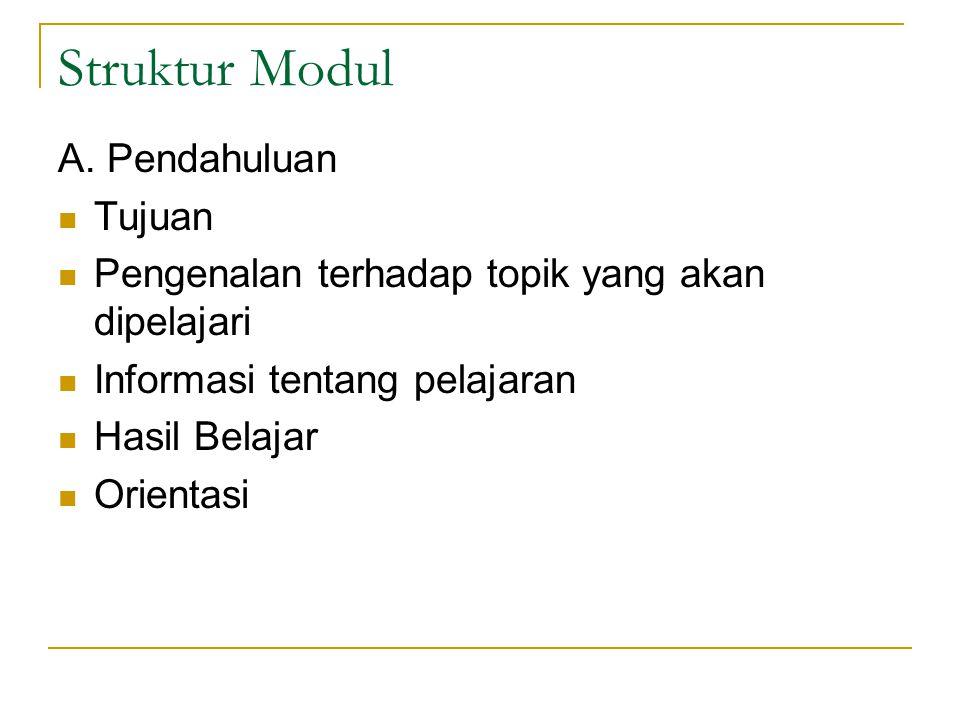 Struktur Modul A. Pendahuluan Tujuan