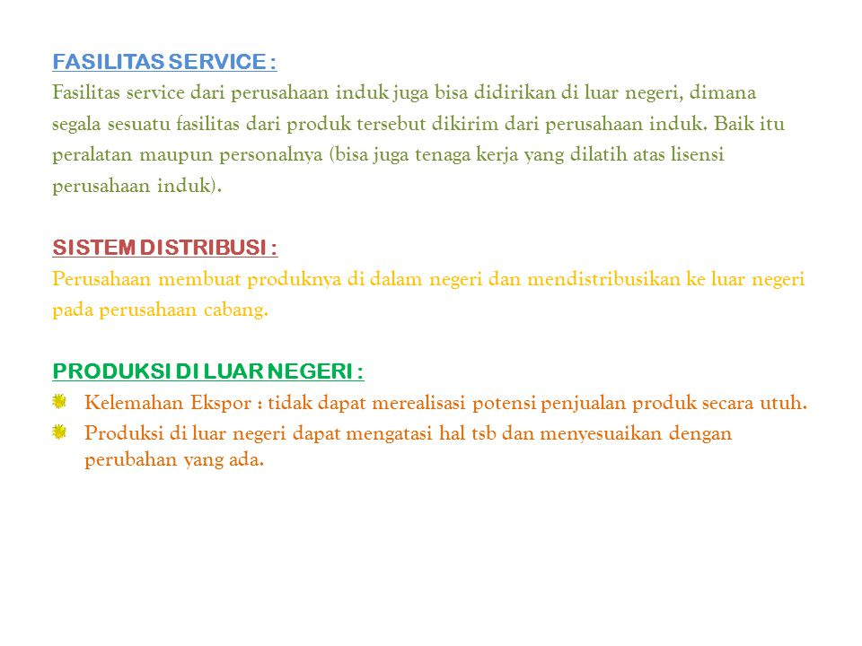 FASILITAS SERVICE : Fasilitas service dari perusahaan induk juga bisa didirikan di luar negeri, dimana.