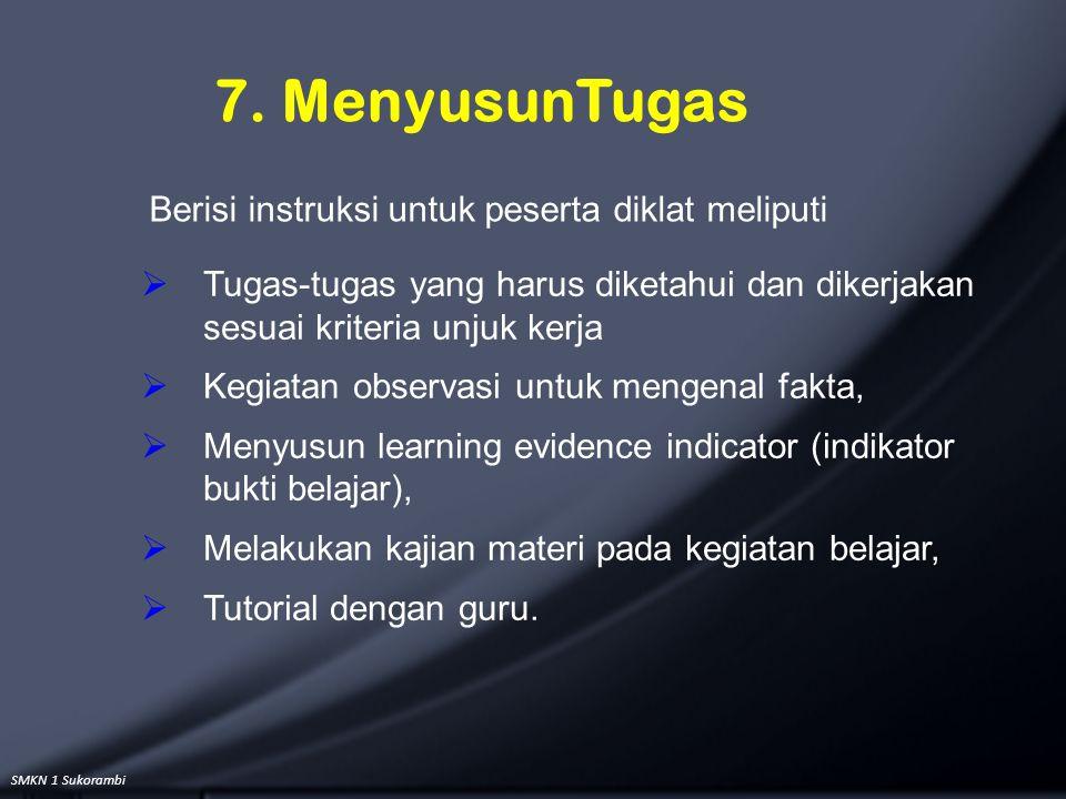 7. MenyusunTugas Berisi instruksi untuk peserta diklat meliputi